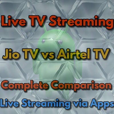 Airtel TV vs Jio TV comparison for Live Streaming | Watch Live TV via Apps Free
