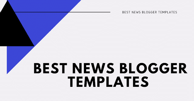 Best Daily News Blogger Templates 2021 [Free Download]