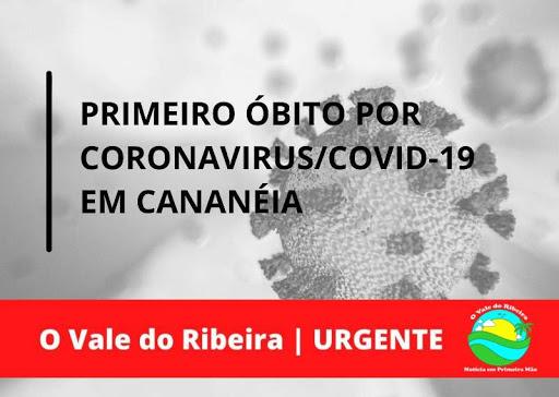 Primeiro óbito do Coronavírus - Covid-19 em Cananeia
