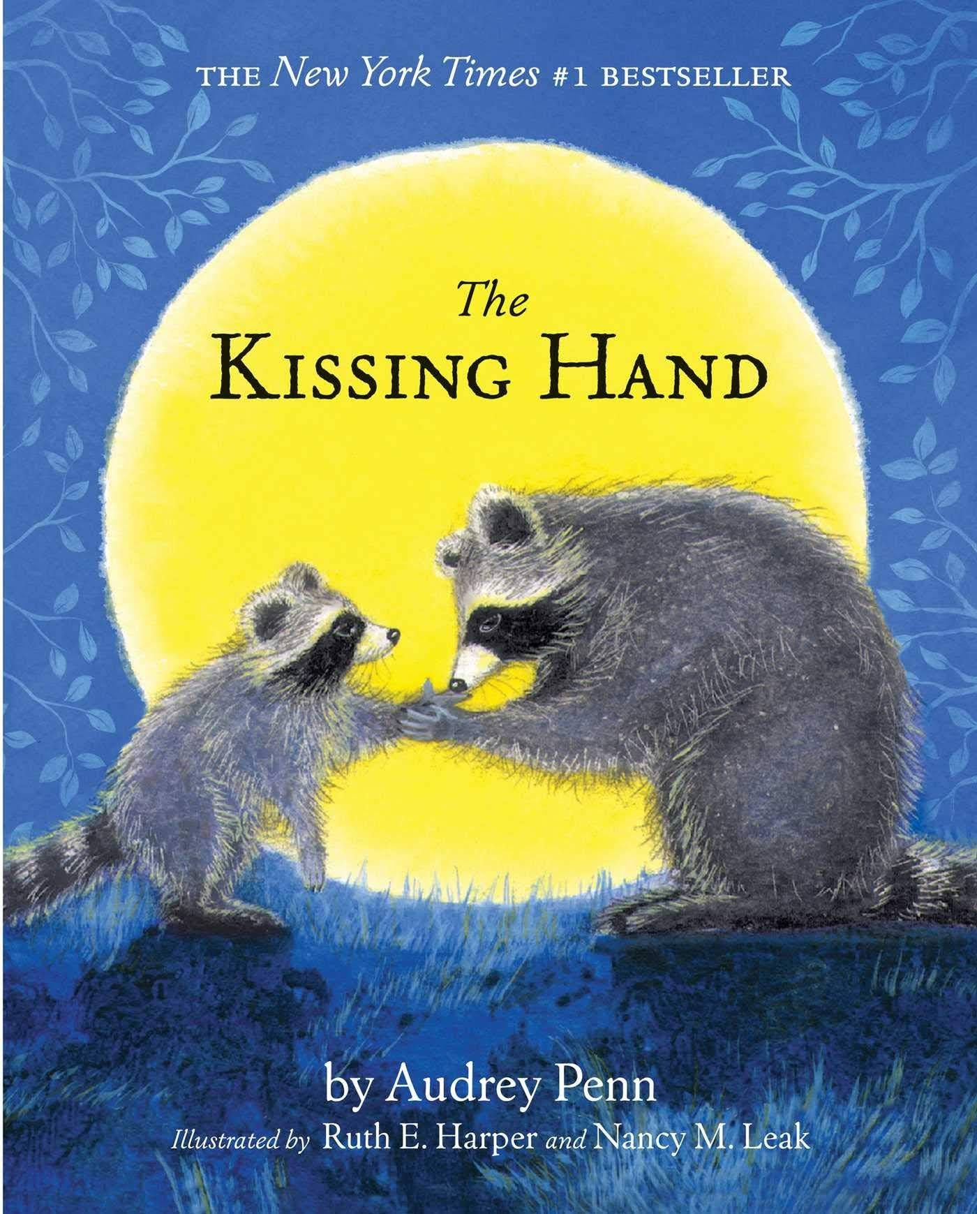 The Kissing Hand by Audrey Penn and illustrated by Ruth E. Harper and Nancy M. Leak