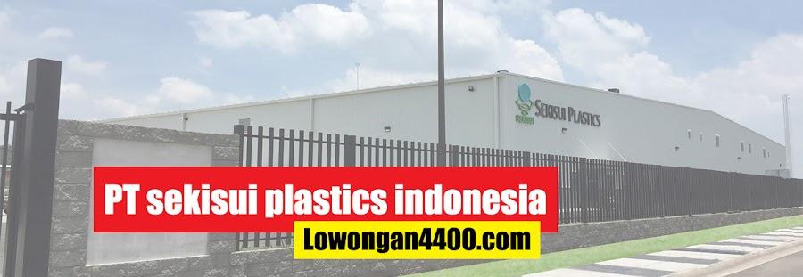 Lowongan Kerja PT Sekisui Plastics Indonesia Jababeka Cikarang