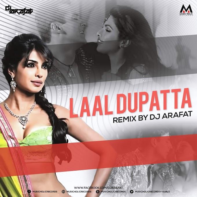 Laal Dupatta (Remix) - Dj Arafat