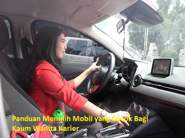 Panduan Memilih Mobil yang Cocok Bagi Kaum Wanita Karier