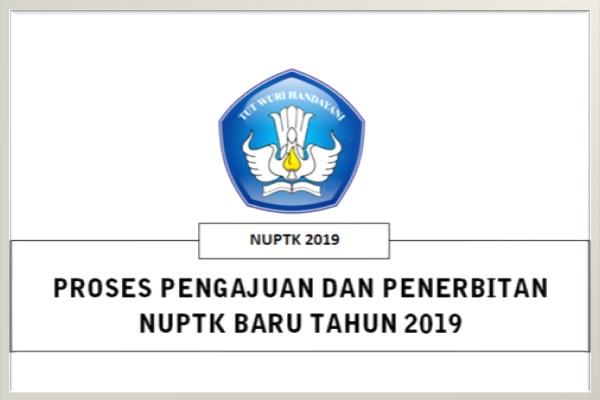 Proses Pengajuan dan Penerbitan NUPTK terbaru Tahun Pelajaran 2019-2020
