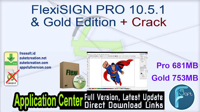 FlexiSIGN PRO 10.5.1 & Gold Edition + Crack