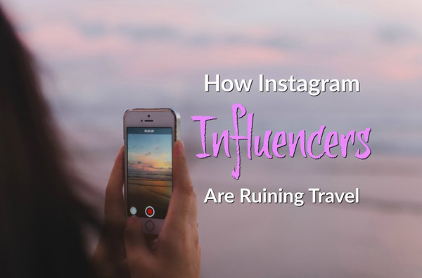 Travel ruined by Infleuncers