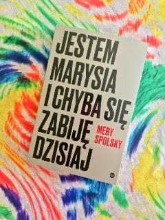 """""""Jestem Marysia i chyba się zabiję dzisiaj"""" Mery Spolsky, fot. paratexterka ©"""