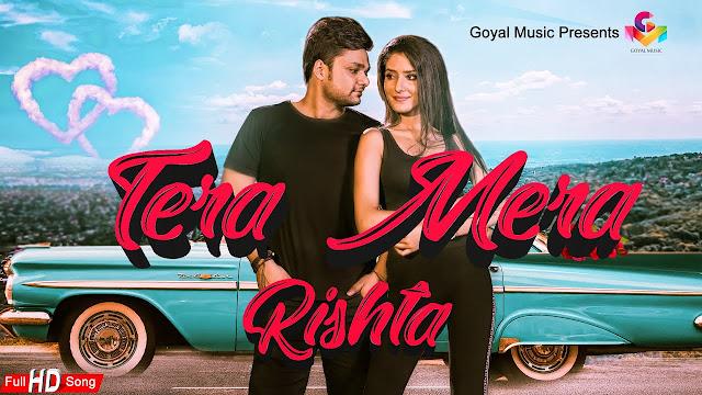 Tera Mera Rishta Lyrics - Raman Goyal,Tera Mera Rishta Lyrics,Raman Goyal
