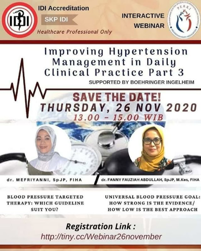 WEBINAR PERKI     ⏱ Kamis, 26 November 2020    13:00 – 15.00 WIB    IMPROVING HYPERTENSION MANAGEMENT IN DAILY PRACTICE PART 3