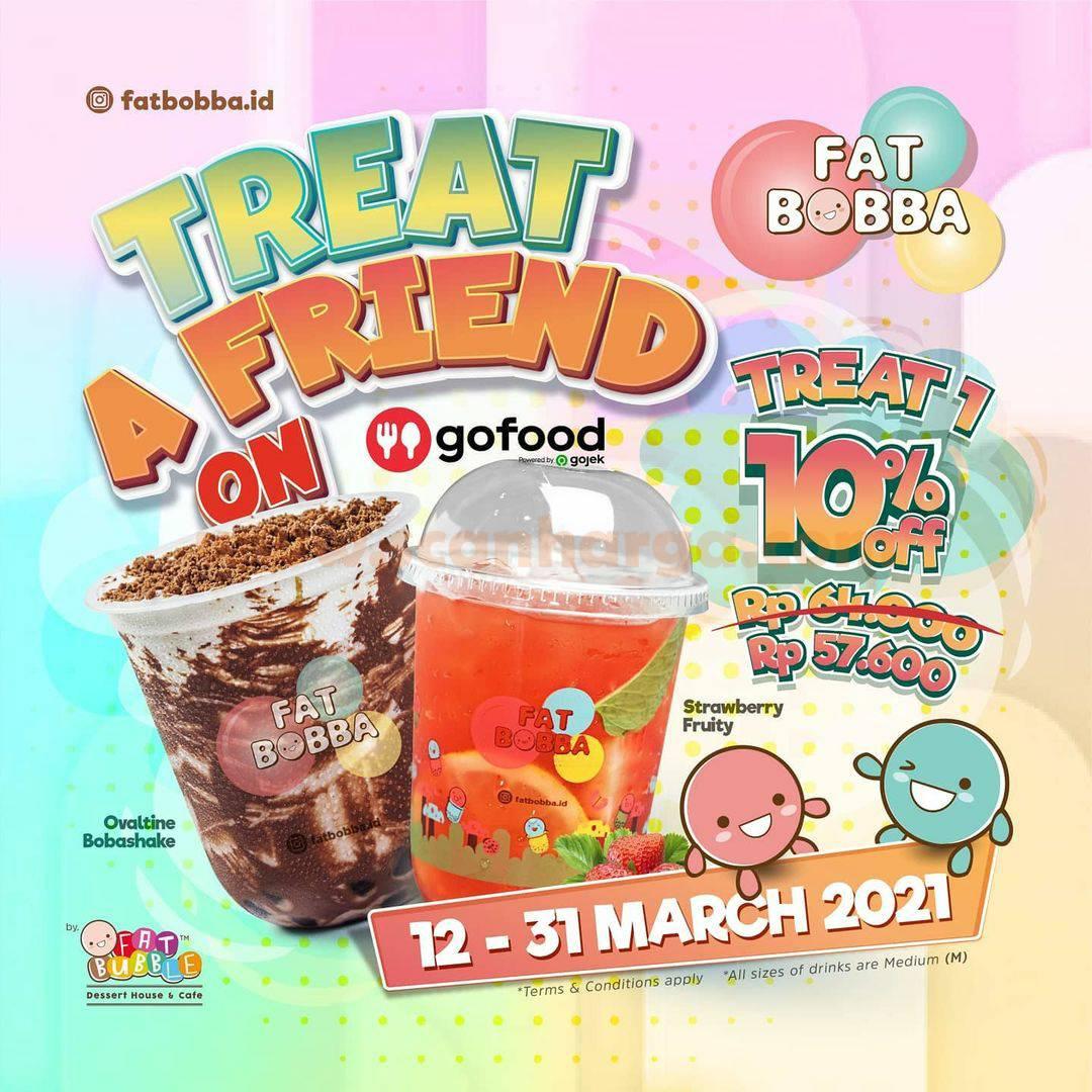 FAT BOBBA TREAT A FRIEND Promo Diskon 10%  via aplikasi GOFOOD