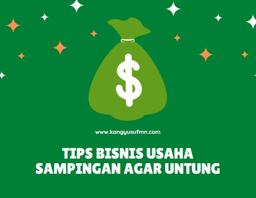 Tips Bisnis Usaha Sampingan Agar Untung