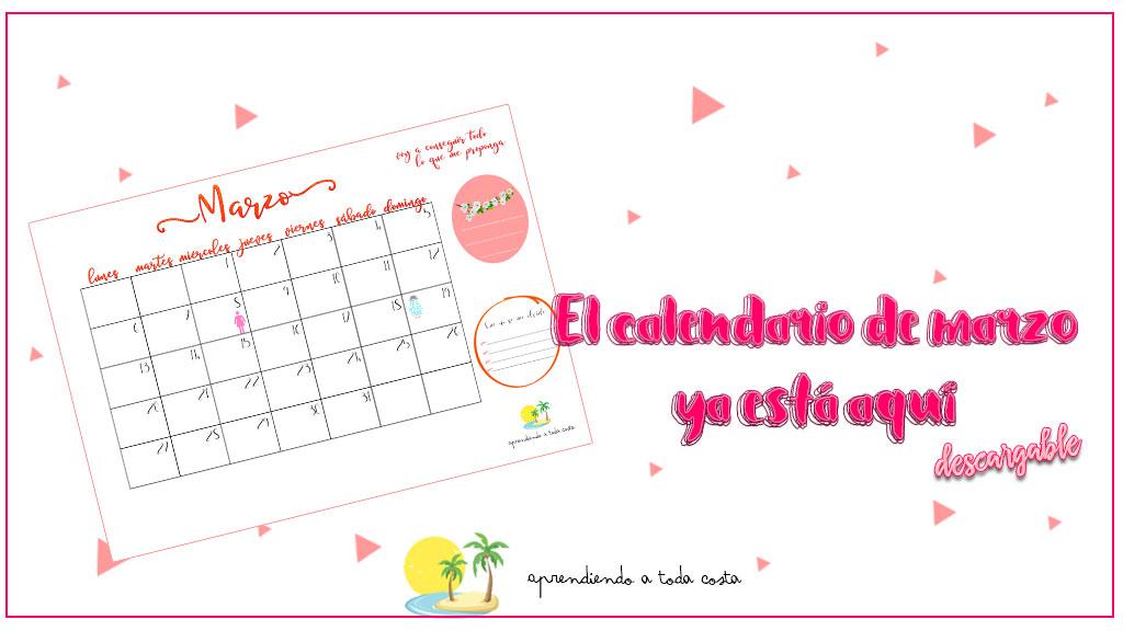 El calendario de marzo ya está aquí