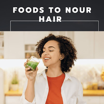The best foods to nourish hair