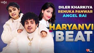 Haryanvi Beat - Diler Kharkiya | Renuka Panwar | New Haryanvi Song Haryanavi 2021 | Latest Haryanvi Song 2021