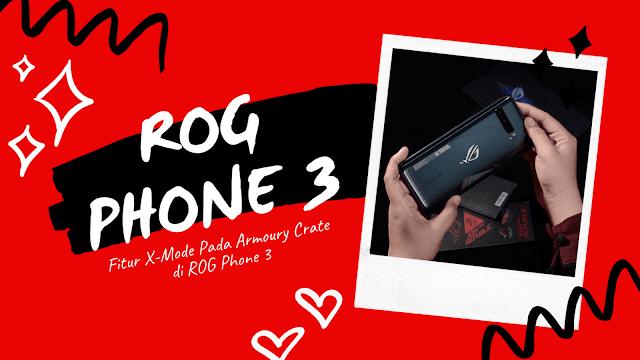 Fitur X-Mode Pada Armoury Crate di ROG Phone 3