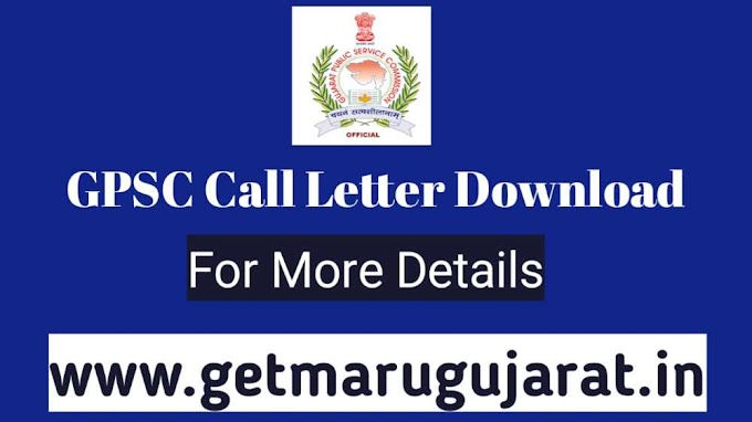 GPSC Class 1 & 2, STI & Hydrologist, Class-2 (GWSSB) Main Exam Call Letter 2021
