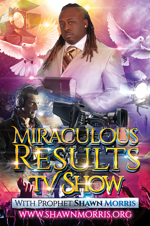 Miraculous Results Church TV Show Flyer with Prophet Shawn Morris