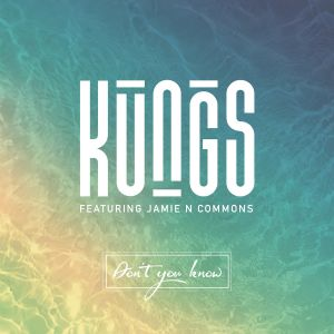 Don't you know - Kungs, Jamie N Commons