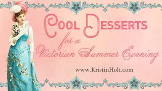 Kristin Holt | Cool Dessertss for a Victorian Summer Evening