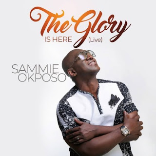 Sammie okposo_The glory is here mp3 Download