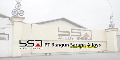 Lowongan Kerja PT. Bangun Sarana Alloy (PT. BSA) Cikupa