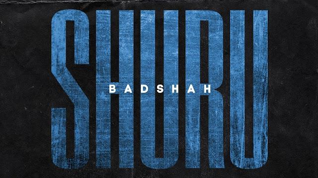 SHURU LYRICS - BADSHAH