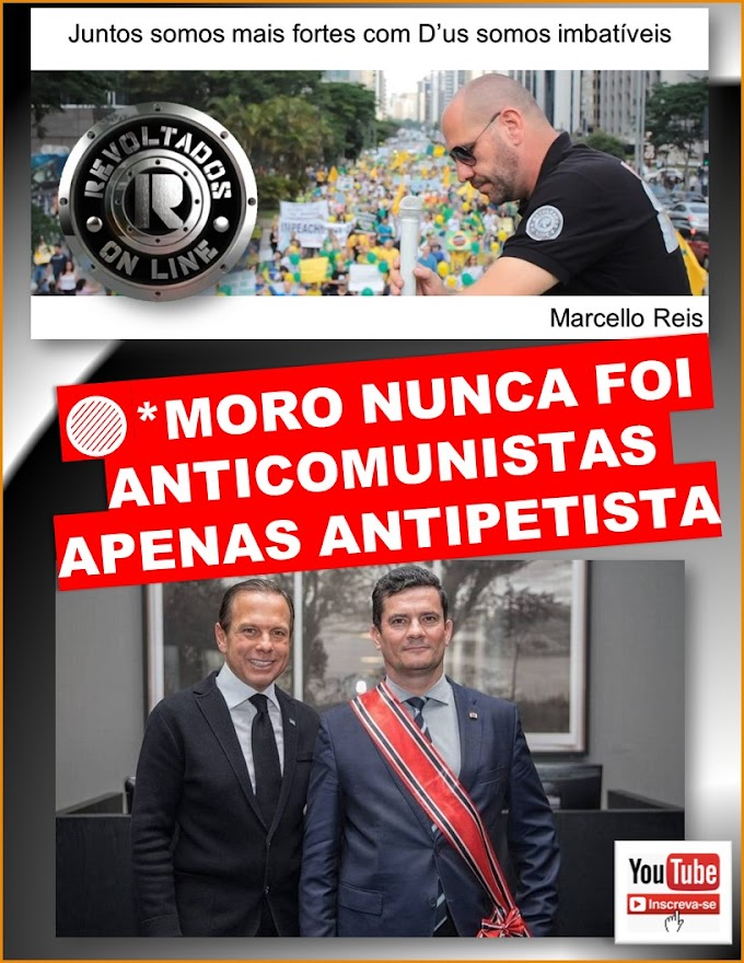 MORO NUNCA FOI ANTI-COMUNISTAS, APENAS ANTI-PETISTA - REI MORTO REI POSTO ! A REAL SAÍDA DE SERGIO MORO