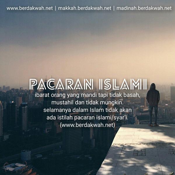 Mustahil Ada Pacaran Islami Atau Pacaran Syari Tidak Akan