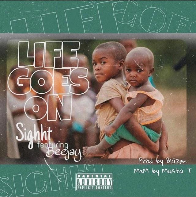 [BangHitz] [Music] Sight Ft. Beejay – Life Goes On