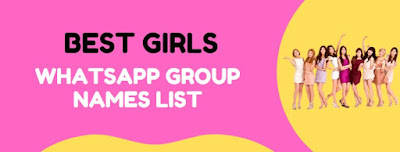 Whatsapp group names for girls
