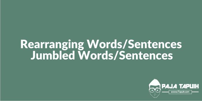 Kumpulan Soal Rearranging Words/Sentences SMP dan Pembahasan - Paja