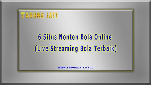 Situs Nonton Bola Online Live Streaming Bola Terbaik live tv bersama nonton bola gratis