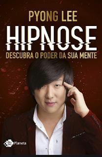 Hipnose Descubra o Poder da sua Mente - Pyong Lee