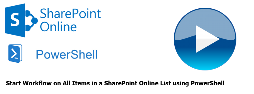 Start Workflow on All Items in a SharePoint Online List using PowerShell