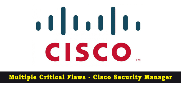 Multiple Critical Flaws in Cisco Security Manager Let Attackers to Execute Remote Code