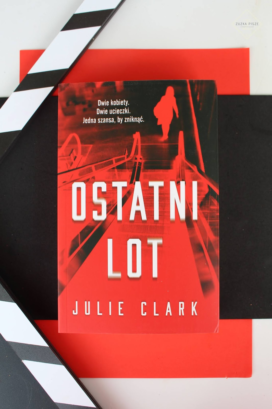 "Julie Clark ""Ostatni lot"" - recenzja"