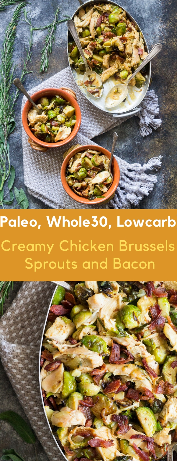 Creamy Chicken Brussels Sprouts and Bacon {Paleo, Whole30, Lowcarb}