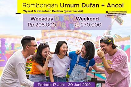 Promo Harga Tiket Rombongan DUFAN + Ancol 17 Juni - 30 Juni 2019