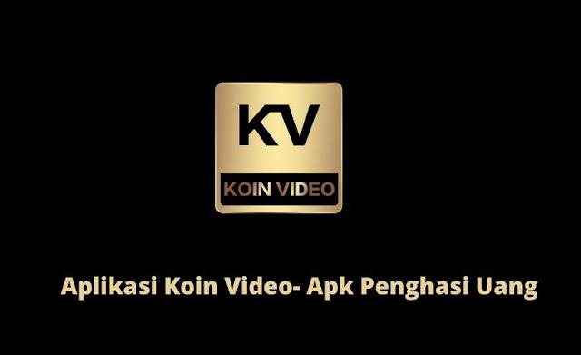 Aplikasi KV - Koin Video Penghasil Uang