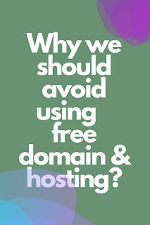 Why we should avoid using free domain & hosting?