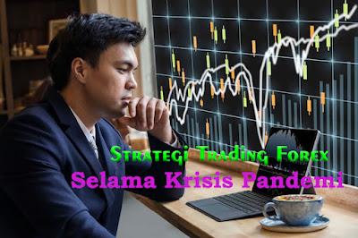 Strategi Trading Forex selama Pandemi