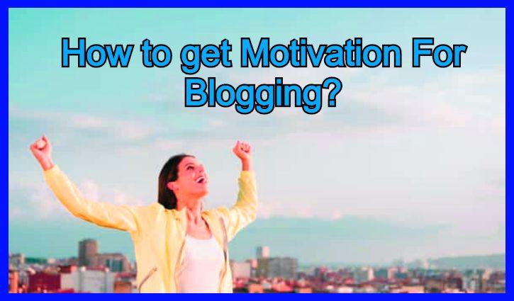 get-Motivation-Fo-Blogging