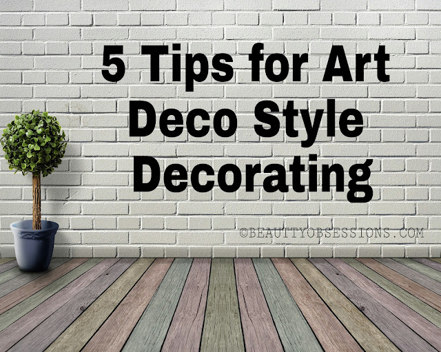 5 Tips for Art Deco Style Decorating