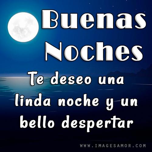 Buenas Noches te deseo una linda noche