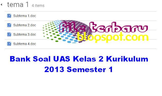 Bank Soal UAS Kelas 2 Kurikulum 2013 Semester 1 Lengkap Semua Tema