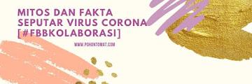 Mitos dan Fakta Seputar Virus Corona [#FBBKolaborasi]