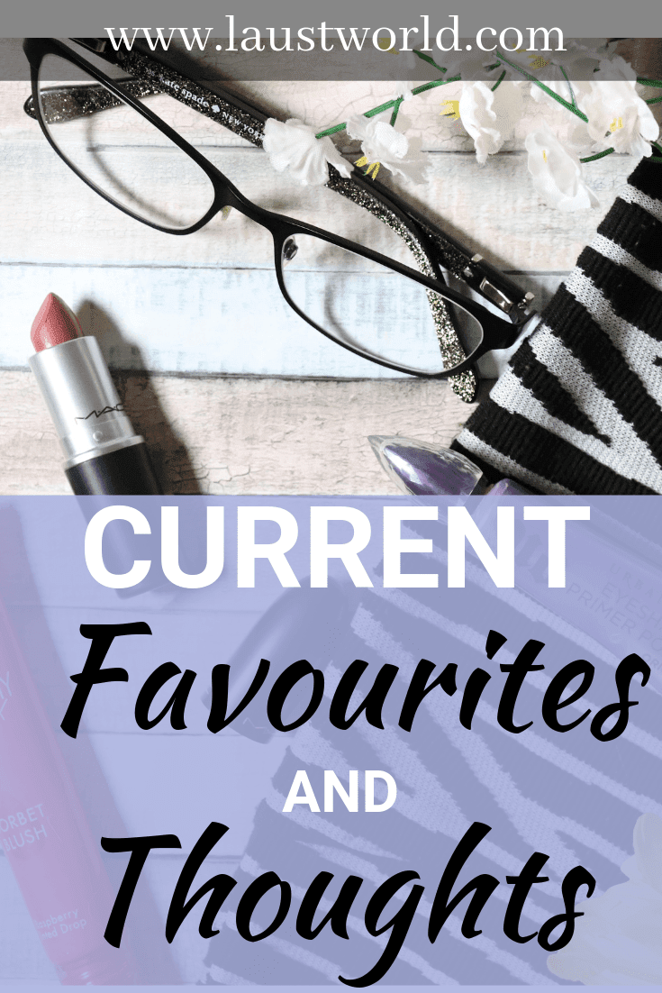 Pinterest image that says current favourites and thoughts
