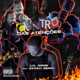 Lul Jorge – Centro Das Atenc¸o~es (feat. Johnny Berry) ( 2020 ) [DOWNLOAD]