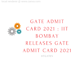 GATE Admit Card 2021 : IIT Bombay Releases GATE Admit Card 2021