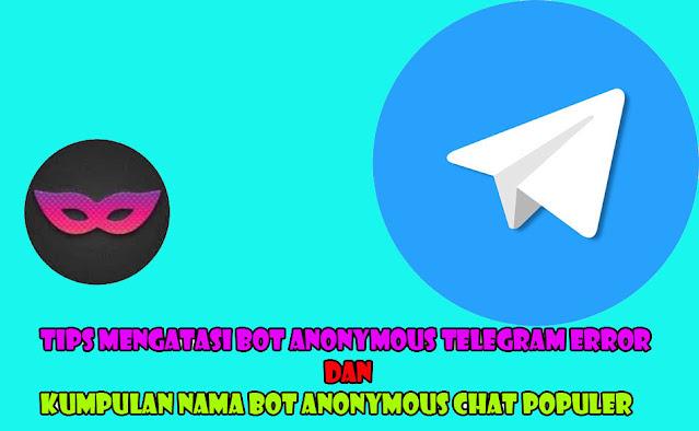 bot anonymous chat telegram error,bot anonymous,link anonymous chat telegram indonesia,telegram error,anonymous chat error,id anonymous chat telegram,kenapa anonymous chat telegram tidak muncul,